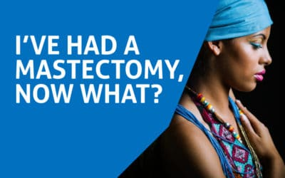 I've had a mastectomy, now what?