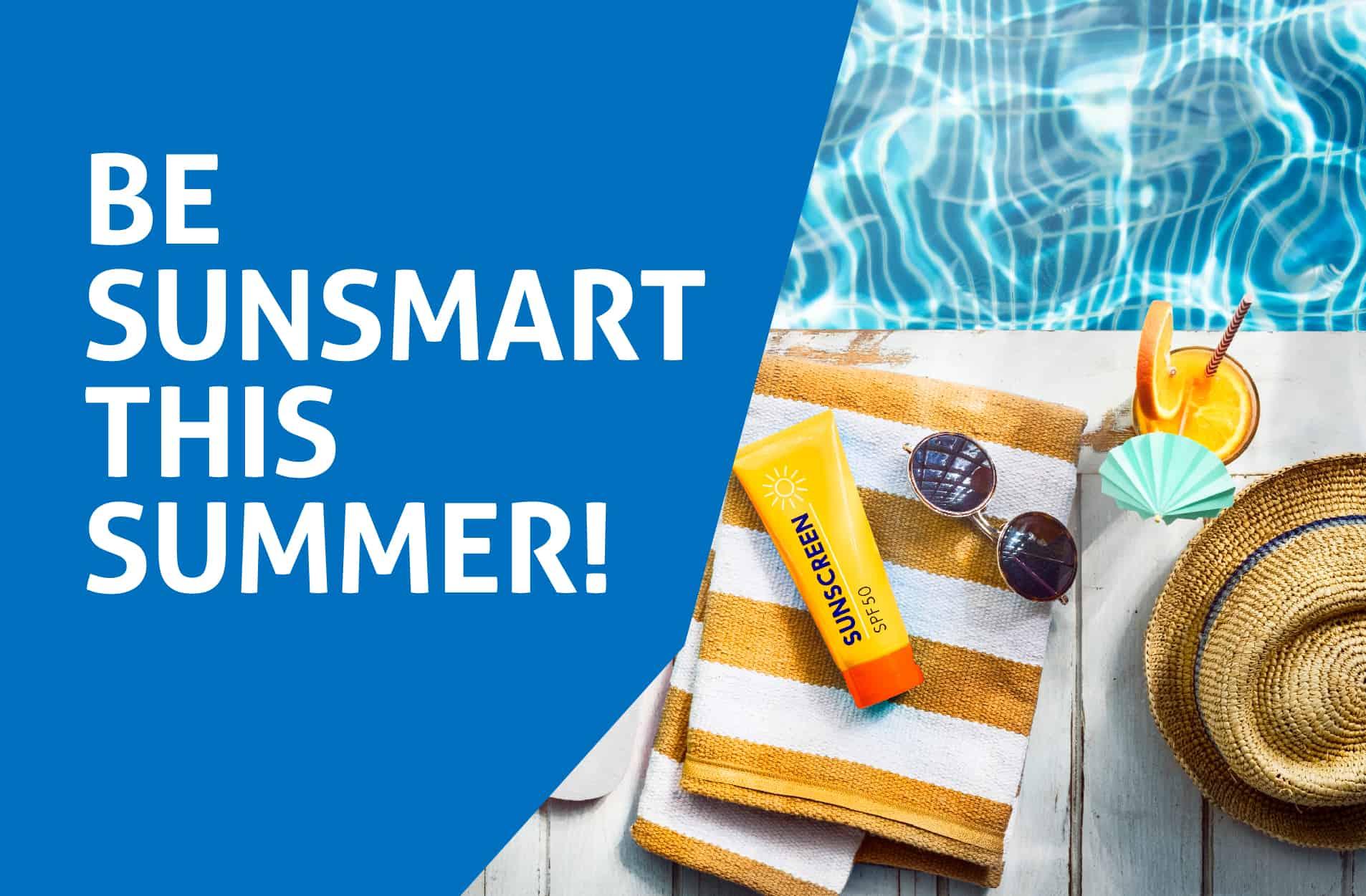 be sun smart this summer